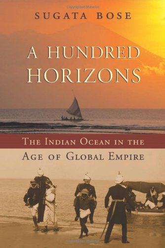 9780674021570: A Hundred Horizons: The Indian Ocean in the Age of Global Empire