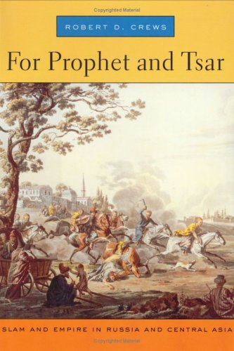 9780674021648: For Prophet and Tsar: Islam and Empire in Russia and Central Asia