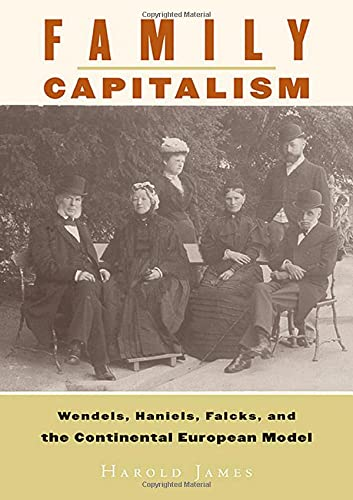 9780674021815: Family Capitalism: Wendels, Haniels, Falcks, and the Continental European Model