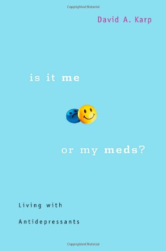 9780674021822: Is It Me or My Meds?: Living with Antidepressants