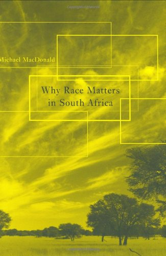 9780674021860: Why Race Matters in South Africa