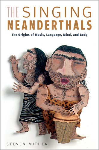 9780674021921: The Singing Neanderthals: The Origins of Music, Language, Mind, and Body