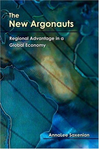 9780674022010: The New Argonauts: Regional Advantage in a Global Economy
