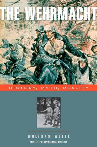 9780674022133: The Wehrmacht: History, Myth, Reality