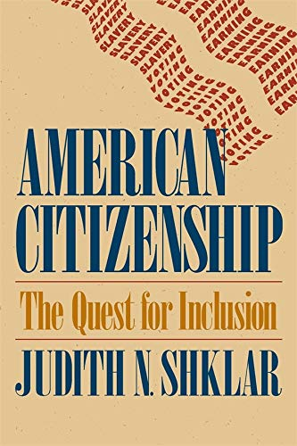 9780674022164: American Citizenship: The Quest for Inclusion (The Tanner Lectures on Human Values)