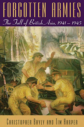 9780674022195: Forgotten Armies: The Fall of British Asia, 1941-1945