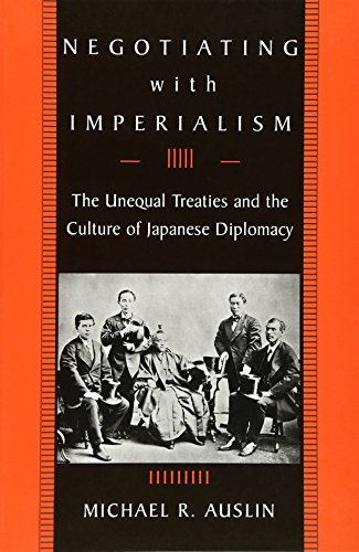 9780674022270: Negotiating with Imperialism: The Unequal Treaties and the Culture of Japanese Diplomacy