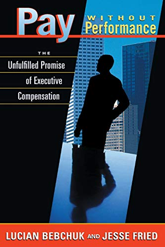 9780674022287: Pay Without Performance: The Unfulfilled Promise of Executive Compensation