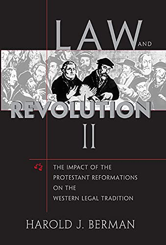 9780674022300: Law and Revolution, II: The Impact of the Protestant Reformations on the Western Legal Tradition: The Impact of the Protestant Reformation in the Western Legal Tradition: v. 2