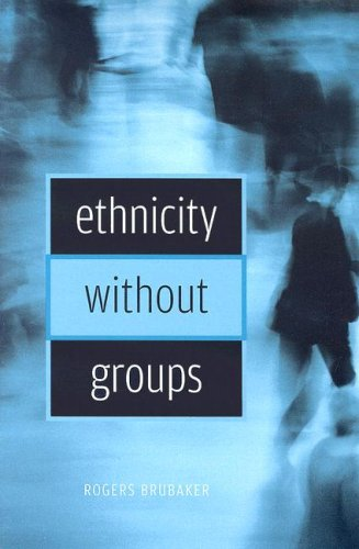 9780674022317: Ethnicity Without Groups
