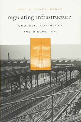 9780674022386: Regulating Infrastructure: Monopoly, Contracts, and Discretion