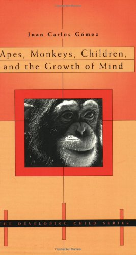 9780674022393: Apes, Monkeys, Children, and the Growth of Mind (The Developing Child)