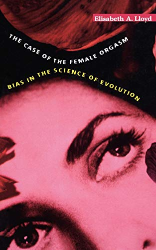 9780674022461: The Case of the Female Orgasm: Bias in the Science of Evolution