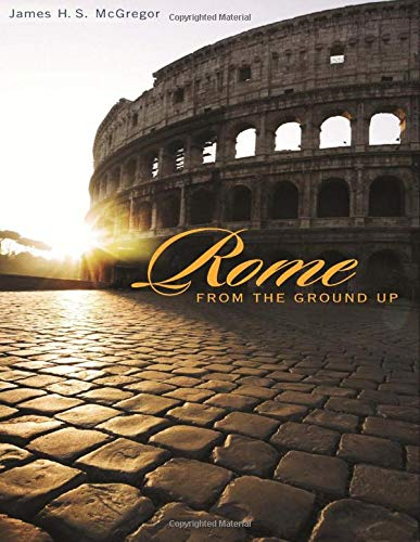 9780674022638: Rome from the Ground Up