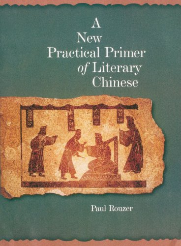 9780674022706: A New Practical Primer of Literary Chinese (Harvard East Asian Monographs)