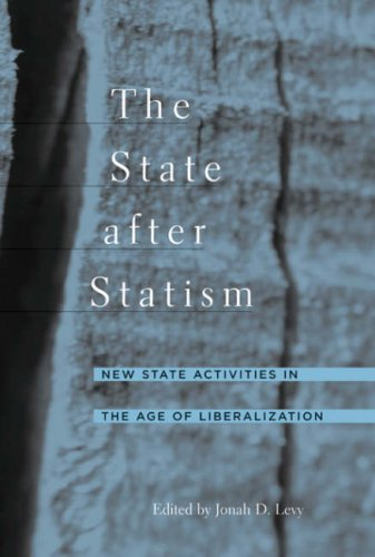 9780674022768: The State After Statism: New State Activities in the Age of Liberalization