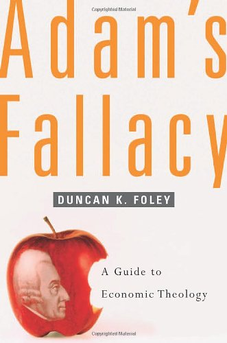 9780674023093: Adam's Fallacy: A Guide to Economic Theology