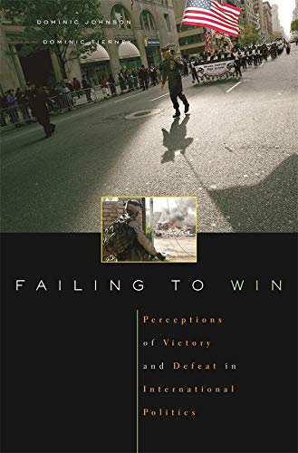 9780674023246: Failing to Win: Perceptions of Victory and Defeat in International Politics