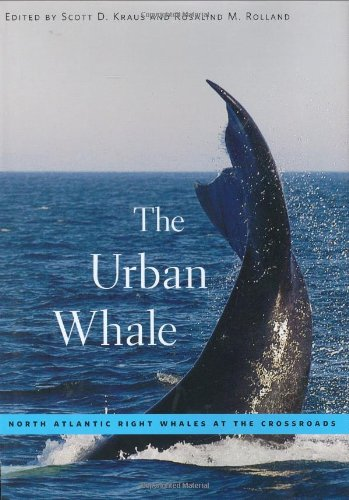 9780674023277: The Urban Whale: North Atlantic Right Whales at the Crossroads