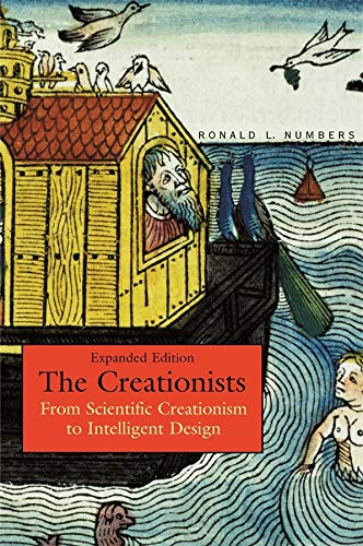 9780674023390: The Creationists: From Scientific Creationism to Intelligent Design, Expanded Edition