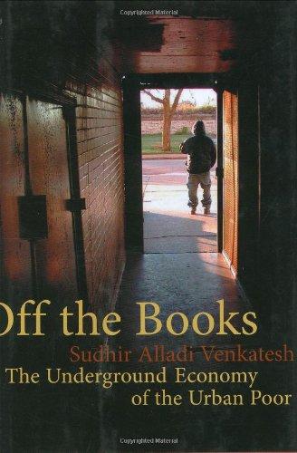 9780674023550: Off the Books: The Underground Economy of the Urban Poor