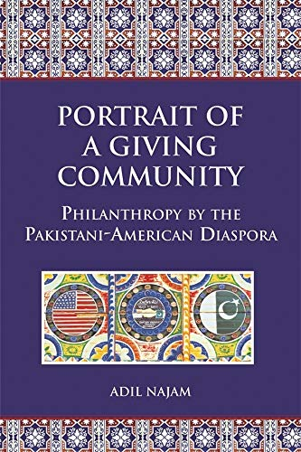 9780674023666: Portrait of a Giving Community: Philanthropy by the Pakistani-American Diaspora (Studies in Global Equity)