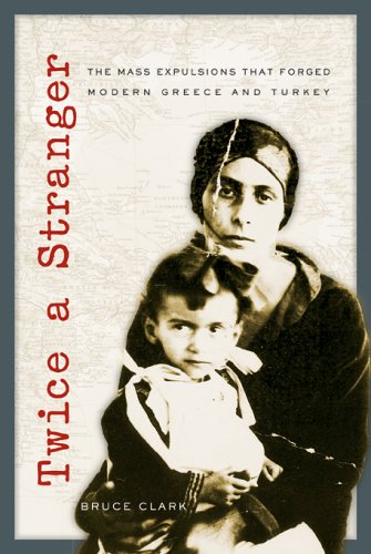 9780674023680: Twice a Stranger: The Mass Expulsions that Forged Modern Greece and Turkey