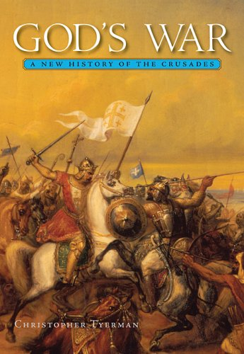 God's War: A New History of the Crusades: Tyerman, Christopher
