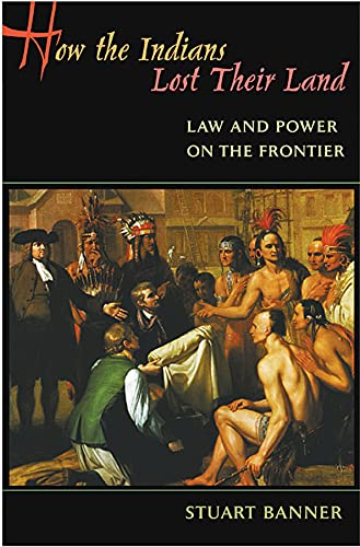 9780674023963: How the Indians Lost Their Land: Law and Power on the Frontier