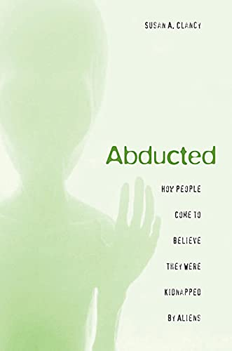 9780674024014: Abducted: How People Come to Believe They Were Kidnapped by Aliens