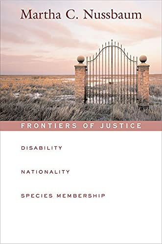 9780674024106: Frontiers of Justice: Disability, Nationality, Species Membership (The Tanner Lectures on Human Values)
