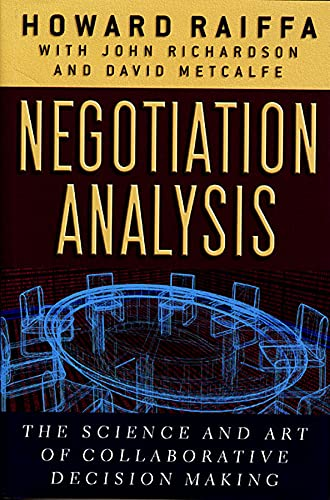 9780674024144: Negotiation Analysis: The Science and Art of Collaborative Decision Making