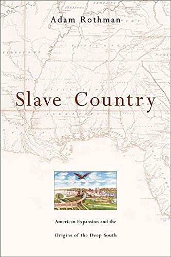 9780674024168: Slave Country: American Expansion and the Origins of the Deep South