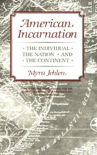 9780674024274: American Incarnation: The Individual, the Nation, and the Continent