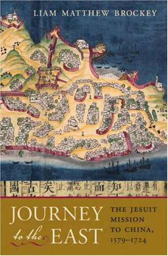 9780674024489: Journey to the East: The Jesuit Mission to China, 1579-1724