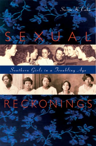 9780674024526: Sexual Reckonings: Southern Girls in a Troubling Age