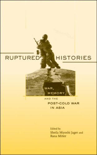 9780674024700: Ruptured Histories: War, Memory, and the Post-Cold War in Asia