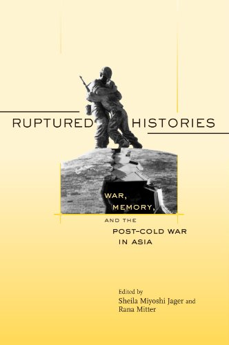 9780674024717: Ruptured Histories: War, Memory, and the Post–Cold War in Asia