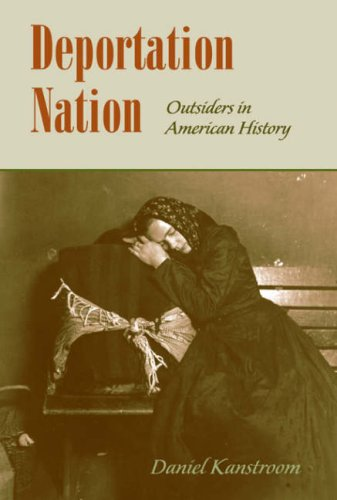 9780674024724: Deportation Nation: Outsiders in American History