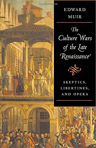The Culture Wars of the Late Renaissance: Muir, Edward