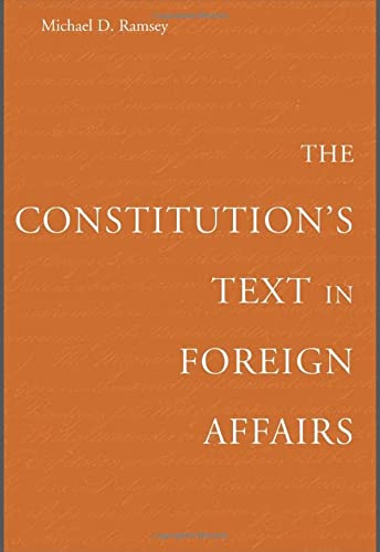 9780674024908: The Constitution's Text in Foreign Affairs