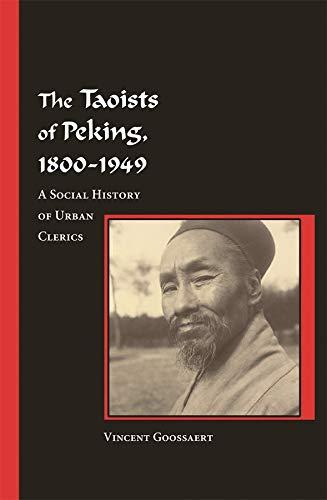 9780674025059: The Taoists of Peking, 1800-1949: A Social History of Urban Clerics
