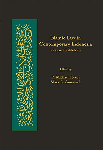 9780674025080: Islamic Law in Modern Indonesia: Ideas and Institutions