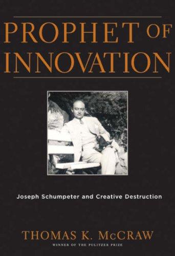 9780674025233: Prophet of Innovation: Joseph Schumpeter and Creative Destruction