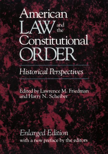 American Law and the Constitutional Order: Historical: Lawrence M. Friedman