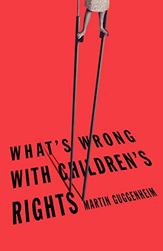 9780674025462: What's Wrong with Children's Rights