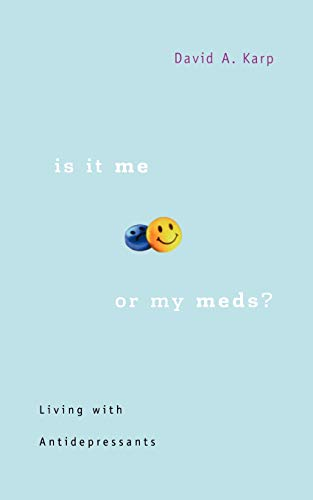 9780674025516: Is It Me or My Meds?: Living with Antidepressants