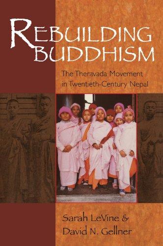 Rebuilding Buddhism: The Theravada Movement in Twentieth-Century Nepal: LeVine, Sarah; Gellner, ...