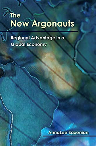 9780674025660: The New Argonauts - Regional Advantage in a Global Economy