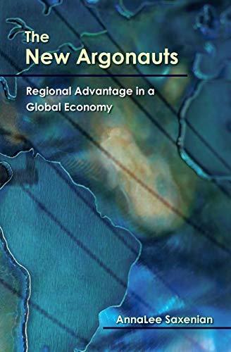 9780674025660: The New Argonauts: Regional Advantage in a Global Economy